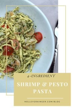 Make simple and easy weeknight 4-Ingredient Shrimp and Pesto Pasta in less than 20 minutes.   HolleyGrainger.com/Blog