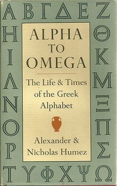 Alpha to Omega: The Life and Times of the Greek Alphabet ... https://www.amazon.com/dp/087923377X/ref=cm_sw_r_pi_dp_x_XfVoybA9EQY4J