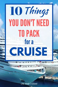 Packing for a cruise tips you need to know! These are the things you can't bring on a cruise ship, or don't want to. After all, cruise ship cabins are small, so you don't want to pack and bring things you don't need #cruise #cruisetips #cruising #cruises #cruisepacking