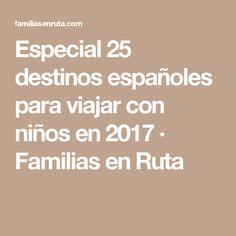 Especial 25 destinos españoles para viajar con niños en 2017 · Familias en Ruta