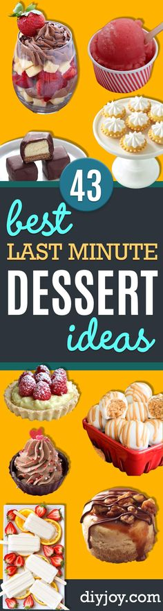 Last Minute Dessert Recipes and Ideas - Healthy and Easy Ideas for No Bake Recipe Foods, Chocolate, Peanut Butter. Best Simple Ideas for Summer, For A Crowd and for Parties http://diyjoy.com/last-minute-dessert-ideas