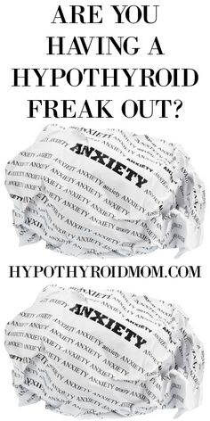 Hypothyroidism & Anxiety HypothyroidMom.com #hypothyroid #anxiety #panicattack