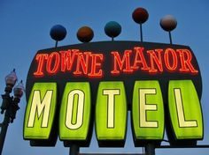Towne Manor Motel - on the Lincoln Highway, Canton, Ohio Restaurant Club, Retro Signage, Cafe Sign, Vintage Neon Signs, Exterior Signage, Hotel Motel, Old Signs, Advertising Signs, Googie