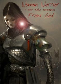 Many years ago I joined this great spiritual band A warrior for Jesus? O' Yes I am. We fight with our weapons of our warfare, Which are not carnal you see. Weapons of the word, salvation, righteousness, and victory.Come Gods women join the army you will see He will use you to set the captives free. http://janefairchildblog.blogspot.com/2011/08/woman-warrior-of-god.html