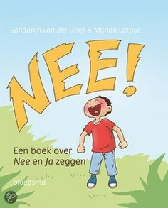 Prentenboek over NEE en JA zeggen, voor het weerbaar maken van kinderen vanaf 3 jaar