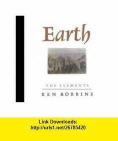 Earth The Elements (9780805022940) Ken Robbins , ISBN-10: 0805022945  , ISBN-13: 978-0805022940 ,  , tutorials , pdf , ebook , torrent , downloads , rapidshare , filesonic , hotfile , megaupload , fileserve