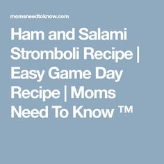 Ham and Salami Stromboli Recipe | Easy Game Day Recipe | Moms Need To Know ™
