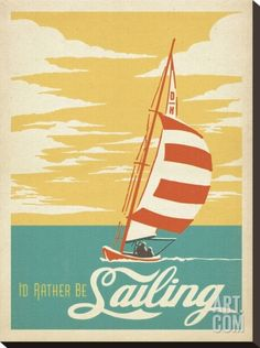 I'd Rather Be Sailing Stretched Canvas Print by Anderson Design Group at Art.com