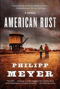American Rust by Philipp Meyer - 1001 Books Everyone Should Read Before They Die (Bilbary Town Library: Good for Readers, Good for Libraries)