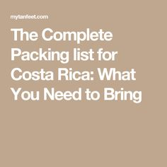 The Complete Packing list for Costa Rica: What You Need to Bring