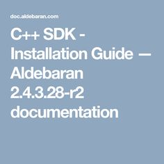 C++ SDK - Installation Guide — Aldebaran documentation