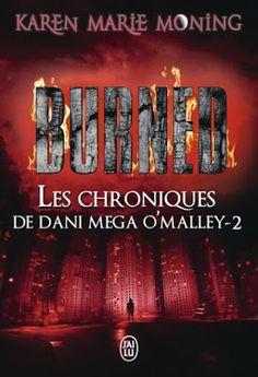 Les Reines de la Nuit: Les Chroniques de Dani Mega O'Malley T2, Burned de...