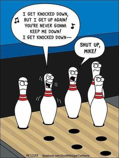 I get knocked down but I get up again you're never gonna keep me down I get knocked down shut up mike Bowling Memes Funny, Bowling Quotes, Funny Memes, Haha Funny, Funny Cute, Funny Stuff, Funny Things, Funny Shit, That's Hilarious