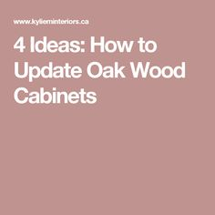 4 Ideas: How to Update Oak Wood Cabinets
