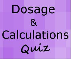 Dosage and Calculations Quiz for IV Drug Bolus for Nursing Students & Nurses