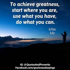"""To achieve greatness start where you are use what you have do what you can. Motivational Picture Quotes, Motivational Quotes For Students, Great Quotes, Inspirational Quotes, Happy Quotes, Me Quotes, Start Where You Are, Powerful Quotes, Education Quotes"