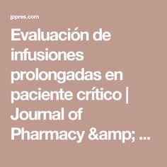 Evaluación de infusiones prolongadas en paciente crítico | Journal of Pharmacy & Pharmacognosy Research Pharmacy, Articles, Journal, Apothecary, Journals