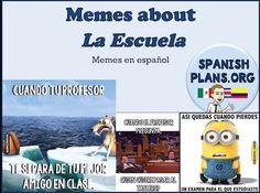 Memes in Spanish about School. Great authentic resource input for La Escuela Unit.