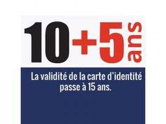 Depuis le 1er janvier 2014, la durée de validité de la carte nationale d'identité est passée de 10 à 15 ans pour les personnes majeures (plus de 18 ans) au moment de la demande du document.  Si votre carte d'identité a été délivrée entre le 2 janvier 2004 et le 31 décembre 2013, la prolongation de 5 ans de la validité de votre carte est automatique. Elle ne nécessite aucune démarche particulière. La date de validité inscrite sur le titre ne sera pas modifiée.