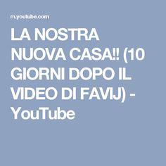 LA NOSTRA NUOVA CASA!! (10 GIORNI DOPO IL VIDEO DI FAVIJ) - YouTube