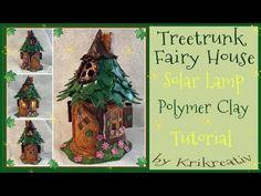 (43) Treetrunk Fairy House Solar Lamp, Polymer Clay, Tutorial, - YouTube