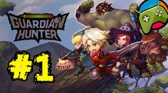 Guardian Hunter Let's play - Gameplay Part 1 HD - Android RPG 2015