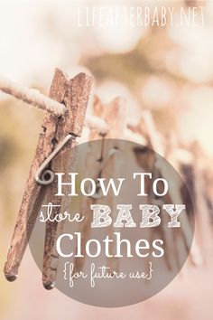 Seriously The Best Way To Organize Outgrown Baby Clothes For Storage