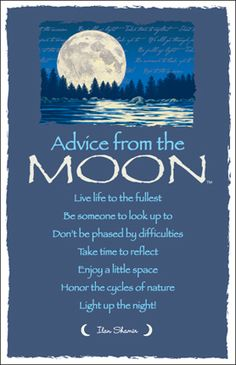advice from the moon . . .