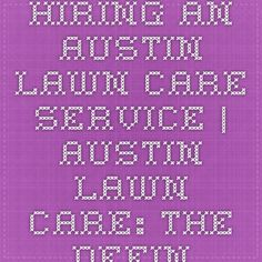 This Definitive Guide to Austin Lawn Care will tell you everything you need to know about lawn care in the Austin, TX area. Lawn Care Companies, Caring Company, Math, Math Resources, Mathematics