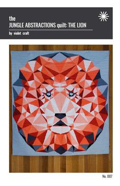 """The Lion is the first project in the Jungle Abstractions series. This foundation paper pieced quilt is made with one striking large scale block. Finished quilt measures 60"""" x 60"""". Fabric used on cover is Cotton Couture by Michael Miller Fabrics.  The download is a ZIP folder containing"""