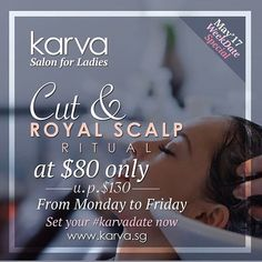 WeekDate Specials May 2017 . Hello Beautiful! We are excited to share with you the WeekDate Specials this month! Grab your seats online at www.karva.sg under Combined Services & Manicure & Pedicure. WeekDate Specials is available from Monday to Friday, excluding Public Holidays. Tag your besties & family now! . Specials include: 1. Cut + Moroccan Oil Treatment U.P. (S)$120 (M)$140 (L)$160 (XL) $180  2. Cut + Royal Scalp Ritual at $80 only U.P. $130 3. Cut + Creambath at $68 (all length) U.P…