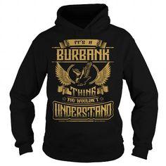 BURBANK BURBANKYEAR BURBANKBIRTHDAY BURBANKHOODIE BURBANKNAME BURBANKHOODIES  TSHIRT FOR YOU