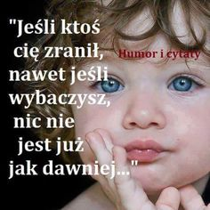 Nic nie jest juz jak dawniej... Nothing Else Matters, Life Without You, Cos, It Hurts, Nostalgia, My Life, Humor, Google, Quotes
