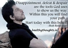 inspirational quotes-shah rukh khan-disappointment-dismay-defeat-are the tools God uses to show us the way Shah Rukh Khan Quotes, Defeated Quotes, Dear Zindagi, Bollywood Quotes, Quotes About Everything, Clever Quotes, Zindagi Quotes, Shahrukh Khan, People Quotes