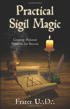 """Witch Library:  #Witch #Library ~ """"Practical Sigil Magic: Creating Personal Symbols for Success,"""" by Frater U.:D.:. ONLINE FREE!!!"""