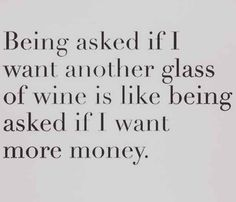 The truth for girls who love wine.....so me. Lol