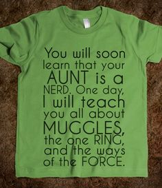 @Lindsey Grande Grande Holtsman -- Your Aunt is a Nerd (we could both get these for our boys)