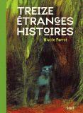 Treize étranges histoires. de Nicole Parrot