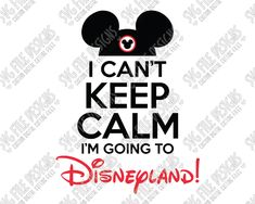 Mickey Mouse I Can't Keep Calm I'm Going To Disneyland Cut File Set in SVG, EPS, DXF, JPEG, and PNG