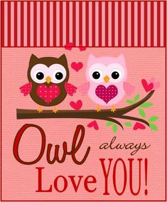 Owl Always Love You free Printables