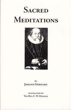 Sacred Meditations by Johann Gerhard 2006 Devotional Works Religious