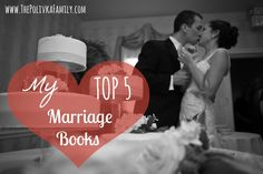 My Top 5 Marriage Books - The Polivka Family