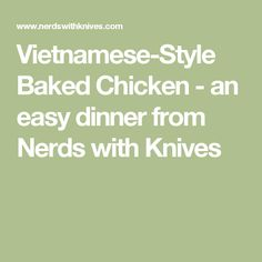 Vietnamese-Style Baked Chicken - an easy dinner from Nerds with Knives