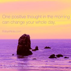 One positive thought in the morning can change your whole day. ♥ Art by RobynNola.com