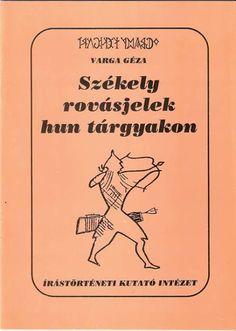 """Varga Géza írástörténész: Sándor Klára """"cáfolatának"""" cáfolata a hun-magyar í..."""