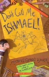 Don't Call Me Ishmael by Michael Bauer