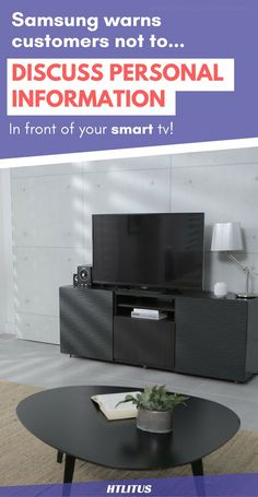 Samsung encourages customers not to discuss personal information in front of their smart tv!