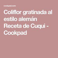 Coliflor gratinada al estilo alemán  Receta de Cuqui - Cookpad