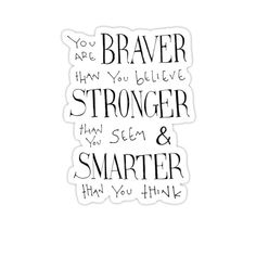 Brave Quotes, Winnie The Pooh Quotes, Drawing Quotes, You Are Strong, Stronger Than You, Laptop Decal, Vinyl Decals, Thinking Of You, Believe