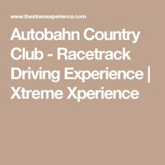 Autobahn Country Club - Racetrack Driving Experience | Xtreme Xperience